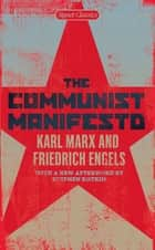 The Communist Manifesto ebook by Karl Marx, Friedrich Engels, Stephen Kotkin,...