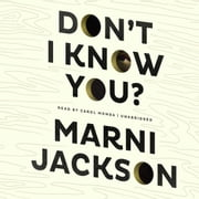 Don't I Know You? audiobook by Marni Jackson