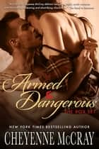 Armed and Dangerous the Boxed Set ebook by Cheyenne McCray