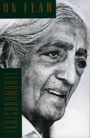 On Fear ebook by Jiddu Krishnamurti