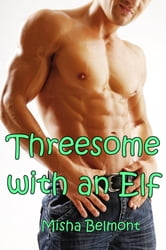 Threesome with an Elf ebook by Misha Belmont