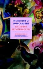 The Return of Munchausen ebook by Sigizmund Krzhizhanovsky, Joanne Turnbull, Nikolai Formozov