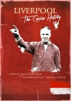 Liverpool - The Concise History ebook by Arnie Baldursson, Gudmundur Magnusson