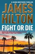 Lost horizon a novel of shangri la ebook by james hilton so well remembered james hilton 397 fight or die a gunn brothers thriller ebook by james hilton fandeluxe Epub