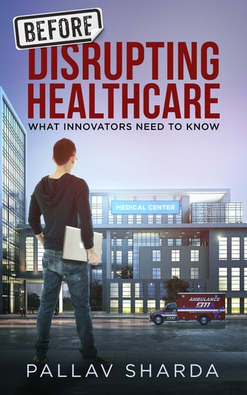Before Disrupting Healthcare ebook by Pallav Sharda