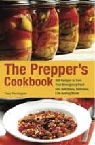 The Prepper's Cookbook ebook by Tess Pennington