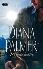 No ponto de mira ebook by DIANA PALMER