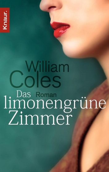 Das limonengrüne Zimmer - Roman ebook by William Coles