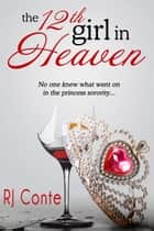 The 12th Girl in Heaven ebook by R.J. Conte