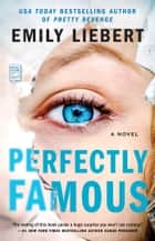 Perfectly Famous ebook by Emily Liebert