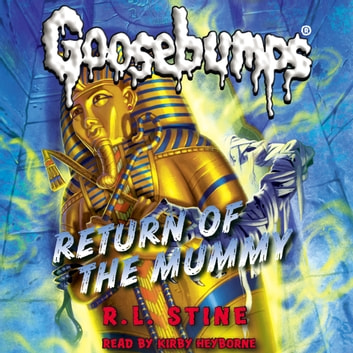 Classic Goosebumps #18: Return of the Mummy audiobook by R.L. Stine