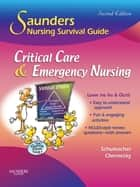 Saunders Nursing Survival Guide: Critical Care & Emergency Nursing ebook by Lori Schumacher,Cynthia C. Chernecky