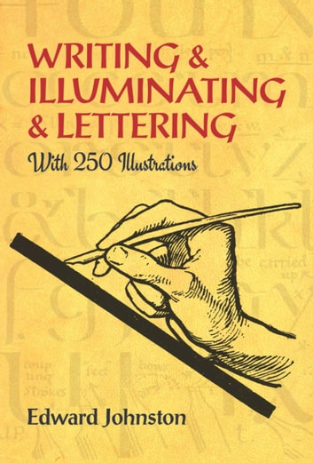 Writing & Illuminating & Lettering ebook by Edward Johnston