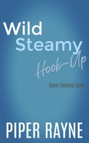 Wild Steamy Hook-Up ebook by Piper Rayne