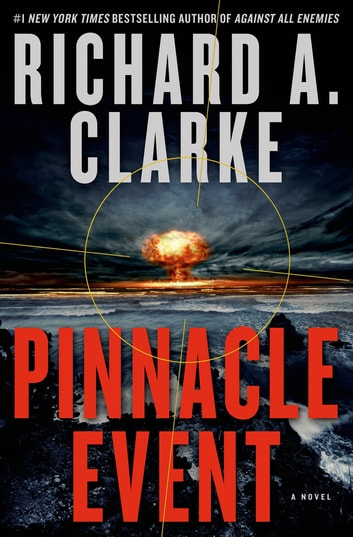 Pinnacle Event - A Novel ebook by Richard A. Clarke
