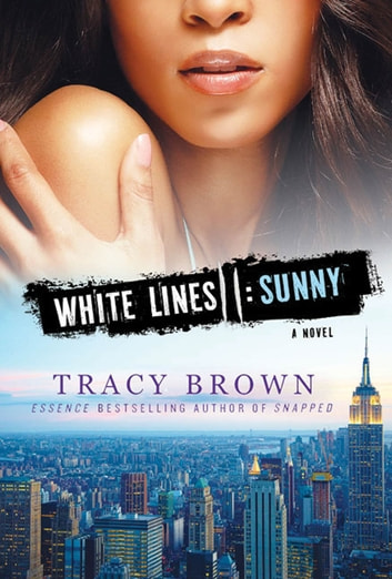White lines ii sunny ebook by tracy brown 9781429938518 rakuten white lines ii sunny a novel ebook by tracy brown fandeluxe