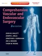 Comprehensive Vascular and Endovascular Surgery ebook by John W. Hallett Jr.,Joseph L. Mills,Jonathan Earnshaw,Jim A. Reekers,Thom Rooke
