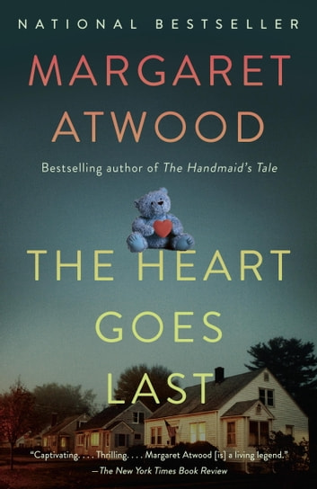 The Heart Goes Last - A Novel ebook by Margaret Atwood