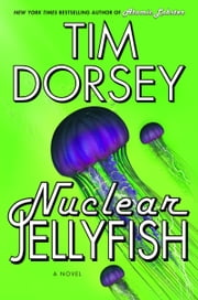 Nuclear Jellyfish - A Novel ebook by Tim Dorsey