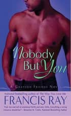 Nobody But You ebook by Francis Ray