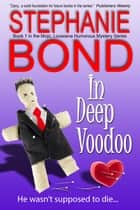 In Deep Voodoo - a humorous romantic mystery 電子書籍 by Stephanie Bond