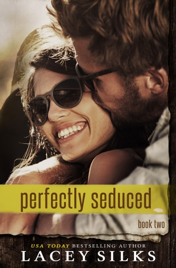 Perfectly Seduced ebook by Lacey Silks