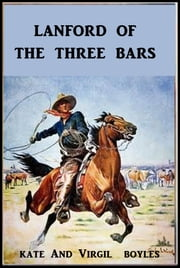 Langford of the Three Bars ebook by Kate Boyles,Virgil D. Boyles