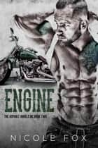 Engine (Book 2) - Asphalt Angels MC, #2 ebook by