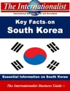 Key Facts on South Korea - Essential Information on South Korea ebook by Patrick W. Nee