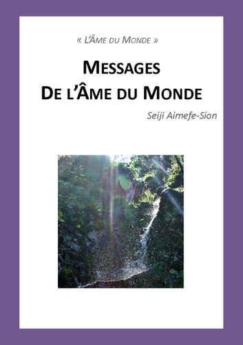 Messages de l'Âme du Monde ebook by Seiji Aimefe-Sion