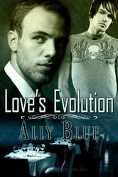 Love's Evolution ebook by Ally Blue