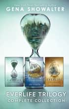 Everlife Trilogy Complete Collection - An Anthology ebook by Gena Showalter