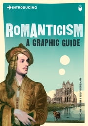 Introducing Romanticism - A Graphic Guide ebook by Duncan Heath, Judy Boreham