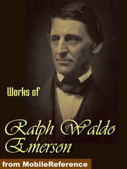 Works Of Ralph Waldo Emerson: Essays Both Series, Nature, May-Day And Other Pieces (Mobi Collected Works) ebook by Ralph Waldo Emerson