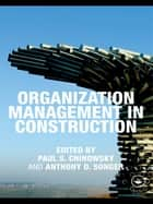 Organization Management in Construction ebook by Paul S. Chinowsky,Anthony D. Songer