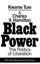 Black Power - Politics of Liberation in America ebook by Kwame Ture, Charles V. Hamilton
