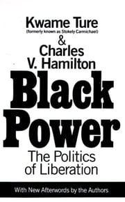 Black Power - Politics of Liberation in America ebook by Charles Hamilton,Kwame Ture