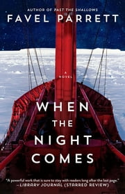 When the Night Comes - A Novel ebook by Favel Parrett