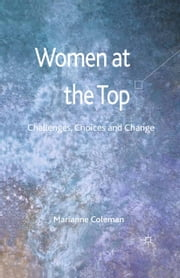 Women at the Top - Challenges, Choices and Change ebook by M. Coleman