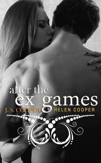 After The Ex Games ebook by J. S. Cooper,Helen Cooper