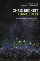 Dark Eden - Winner of the Arthur C. Clarke Award 2013 ebook by Chris Beckett