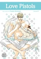 Love Pistols, Vol. 2 (Yaoi Manga) ebook by Tarako  Kotobuki