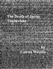 The Death of Justin Timberlake ebook by Cowan Weirdo