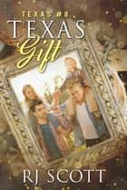 Texas Gift ebook by RJ Scott
