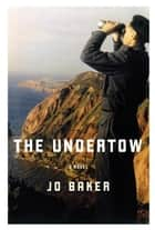 The Undertow ebook by Jo Baker