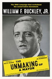 The Unmaking of a Mayor ebook by William F. Buckley Jr.
