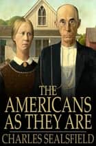 The Americans as They Are ebook by Charles Sealsfield
