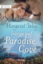 Intrige auf Paradise Cove ebook by Margaret Way