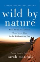 Wild by Nature ebook by Sarah Marquis,Stephanie Hellert