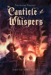 The Canticle of Whispers ebook by David Whitley